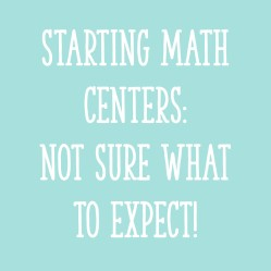 Starting Math Centers in Kindergarten…and Not Sure What to Expect