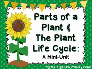 Parts of a Plant & The Plant Life Cycle - Learning at the Primary Pond