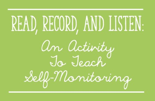 Read, Record, and Listen: An Activity to Teach Self-Monitoring by recording and replaying students' reading! - Learning At The Primary Pond