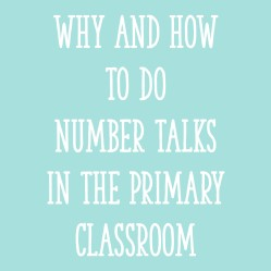 Why and How to Do Number Talks in the Primary Classroom