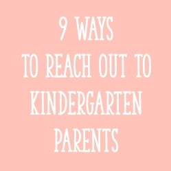 9 Ways to Reach Out to Kindergarten Parents