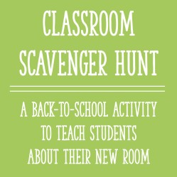 Classroom Scavenger Hunt:  A Back To School Activity to Teach Students About Their New Room