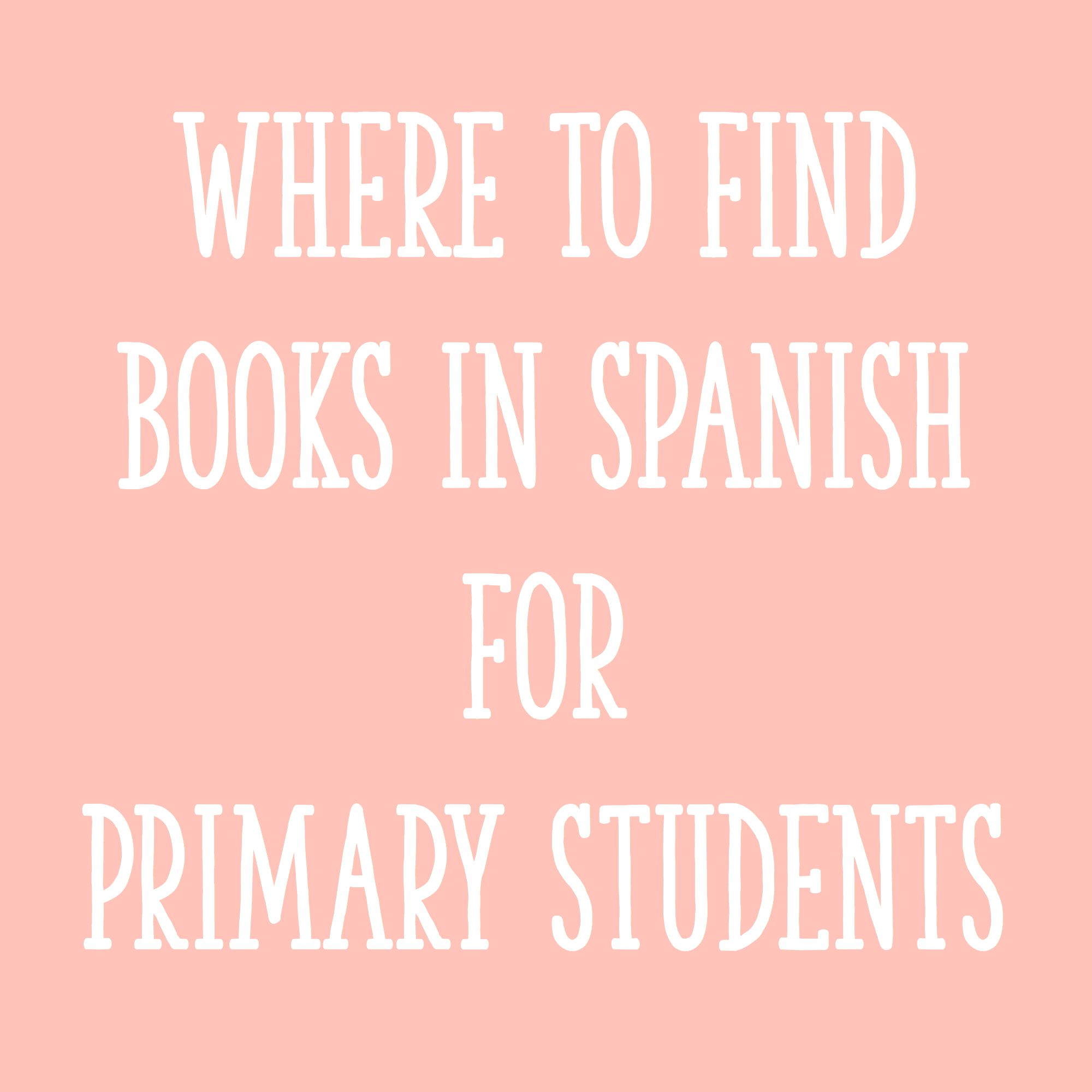 Where To Find Books In Spanish For Primary Students