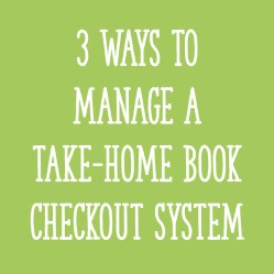 3 Ways to Manage a Take-Home Book Checkout System