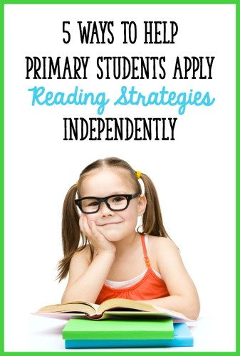 5 Ways To Help Primary Students Apply Reading Strategies