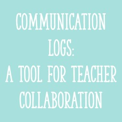 Communication Logs: A Tool for Teacher Collaboration