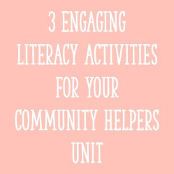 3 Engaging Literacy Activities For Your Community Helpers Unit