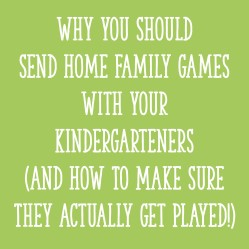 Why You Should Send Home Family Games with Your Kindergarteners (And How To Make Sure They Actually Get Played!)