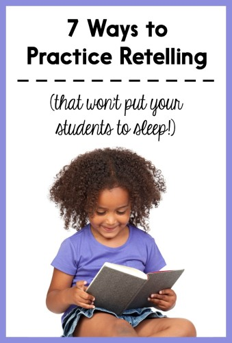 Are your students a little bored of retelling stories? Use these strategies to re-engage them!