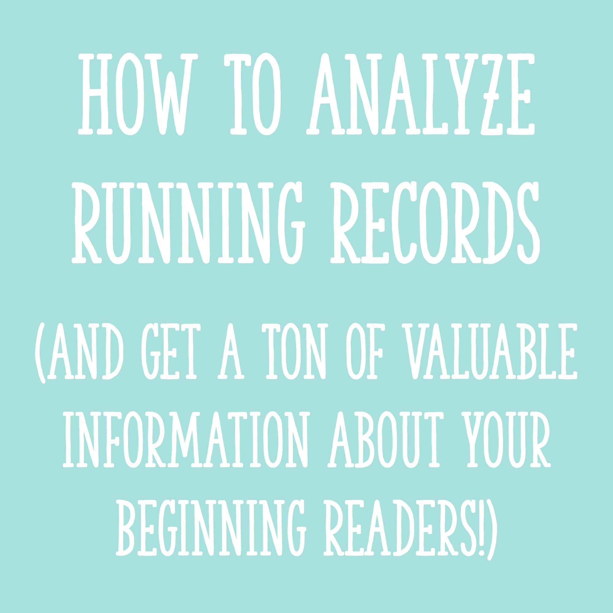 How To Analyze Running Records (And Get a Ton of Valuable ...
