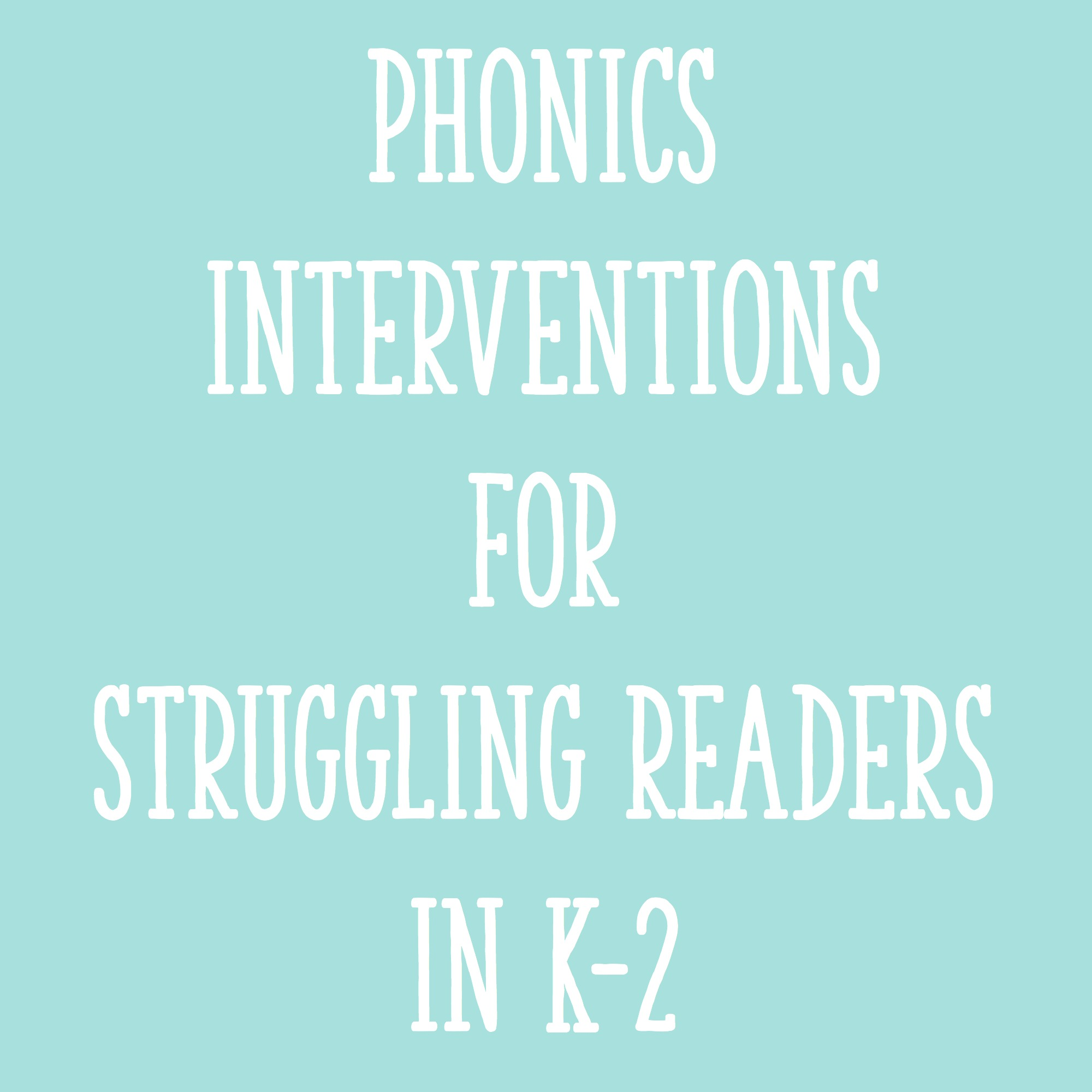 Phonics Interventions for Struggling Readers in K-2 - Learning at ...