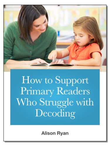 How to support primary readers who struggle with decoding ebook