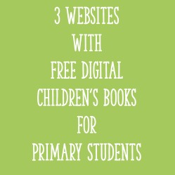 3 Websites with Free Digital Children's Books for Primary Students