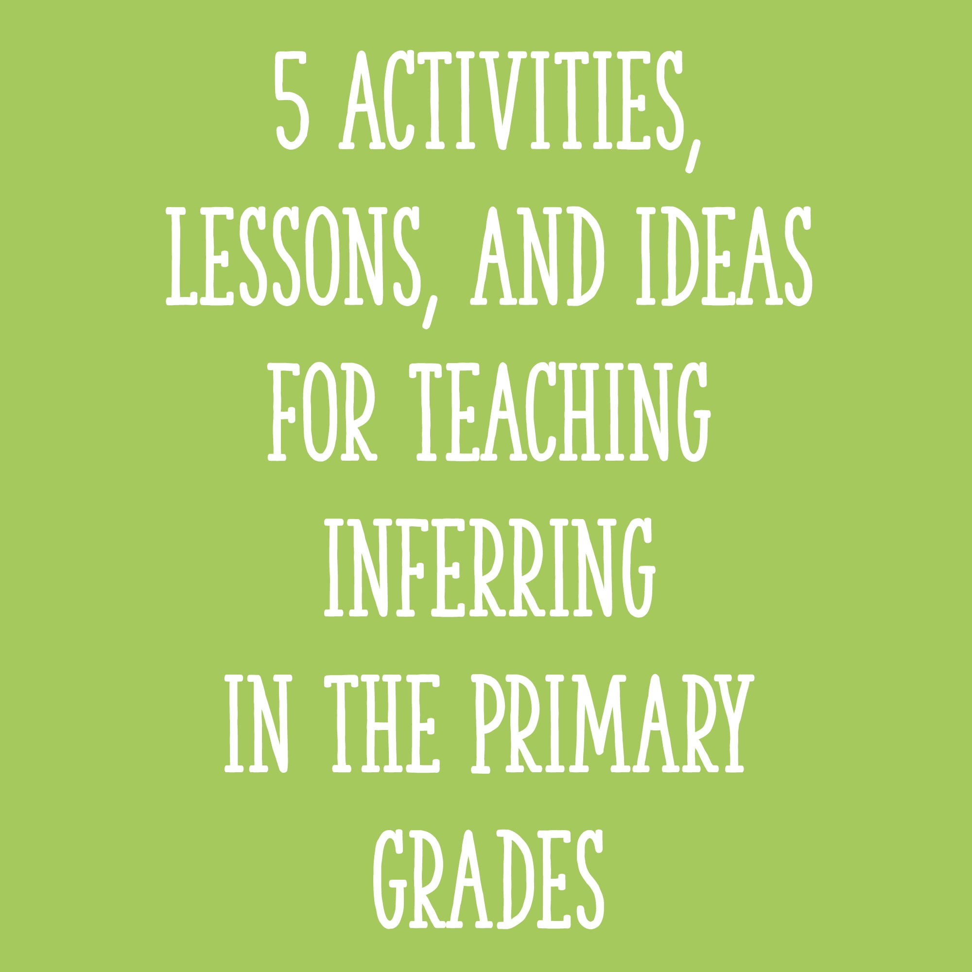 5 activities  lessons  and ideas for teaching inferring in
