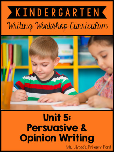 Persuasive and opinion writing lessons for Kindergarten
