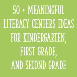 50 + Meaningful Literacy Centers Ideas for Kindergarten, First Grade, and Second Grade