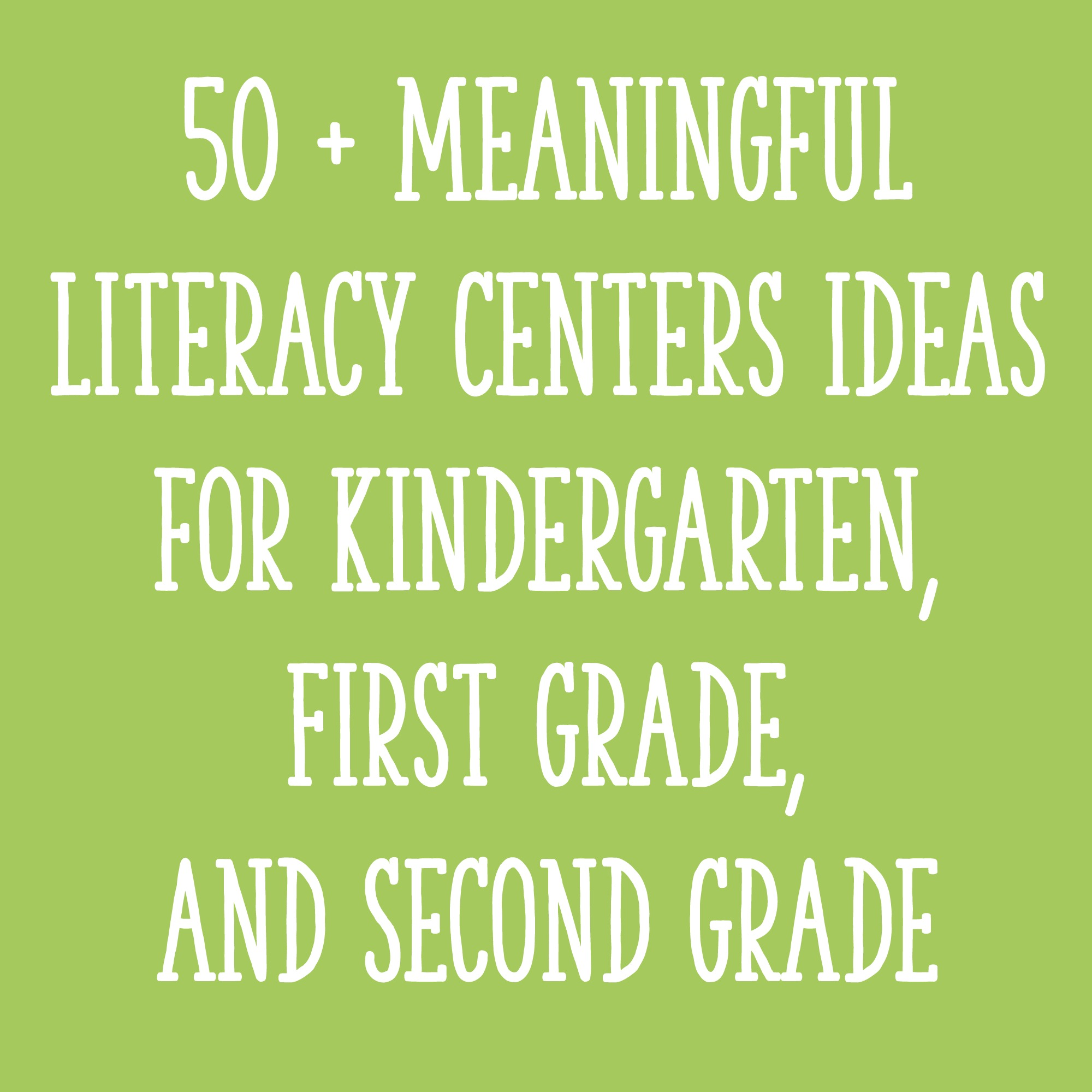 - 50 + Meaningful Literacy Centers Ideas For Kindergarten, First