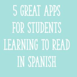 5 Great Apps for Students Learning to Read in Spanish