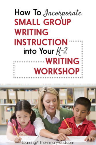 Differentiate your writing instruction by teaching small groups! Learn the who, what, where, when, why, and how of small group writing instruction in this blog post.