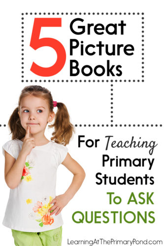 This post has 5 great books for teaching Kindergarten, first grade, or second grade students to ask questions!
