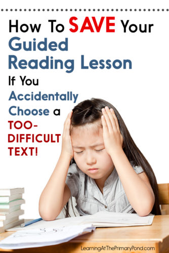 Have you ever given your students a book during guided reading - only to discover that it's too difficult for them? This post has 5 practical suggestions for dealing with this problem!