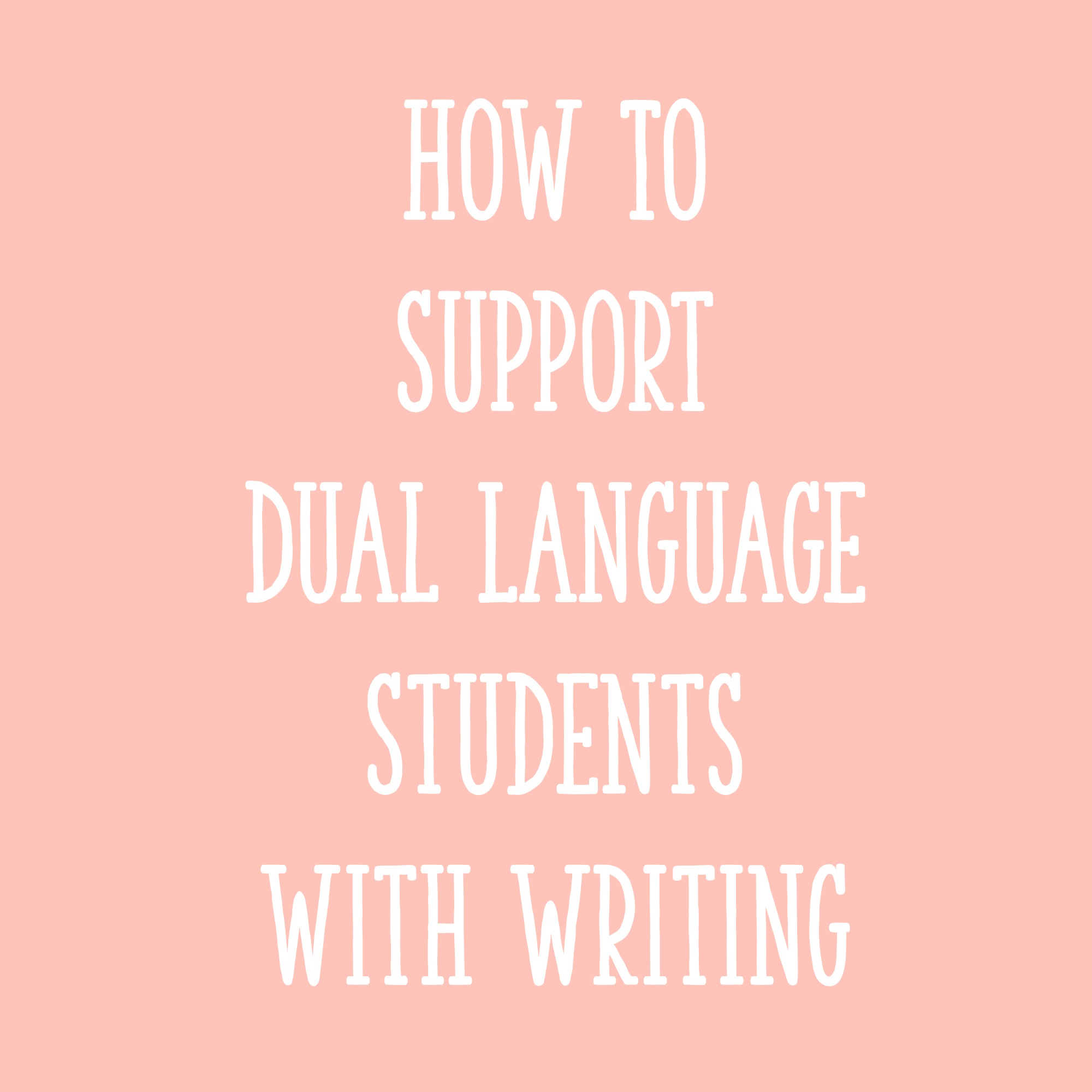 How to Support Dual Language Students with Writing - Learning at the Primary Pond