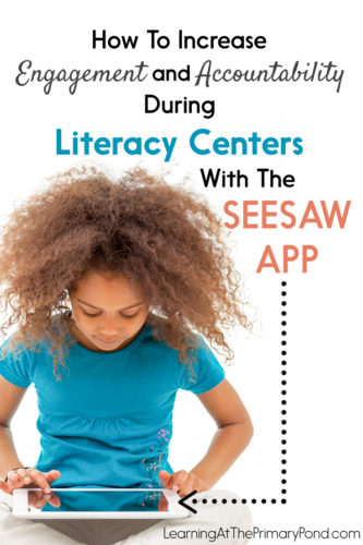 LOVE the Seesaw app for literacy centers! Read the post and watch the video to learn more!