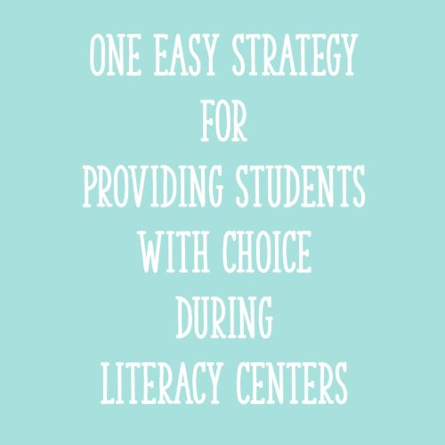 One Easy Strategy for Providing Students with Choice During Literacy Centers