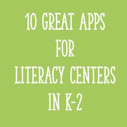 10 Great Apps for Literacy Centers in K-2