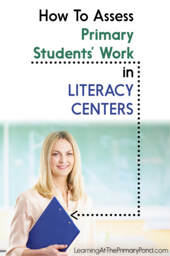 Wondering how (and when) to assess students' work in literacy centers? This post has ideas + freebies for Kindergarten, 1st grade, and 2nd grade teachers!