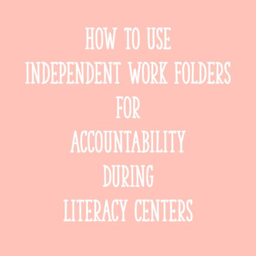 How to Use Independent Work Folders for Accountability During Literacy Centers
