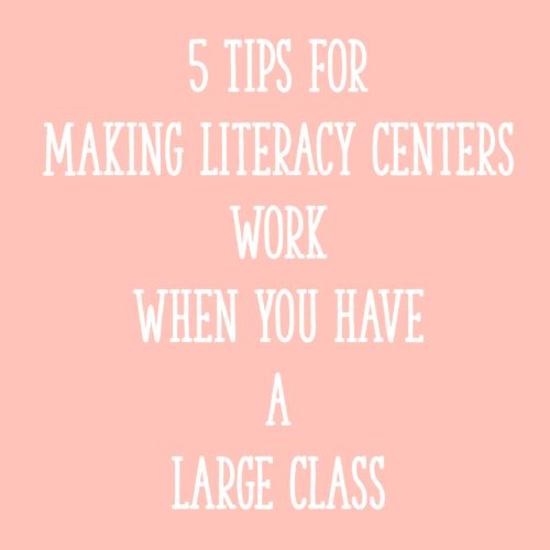 5 Tips for Making Literacy Centers Work When You Have a Large Class