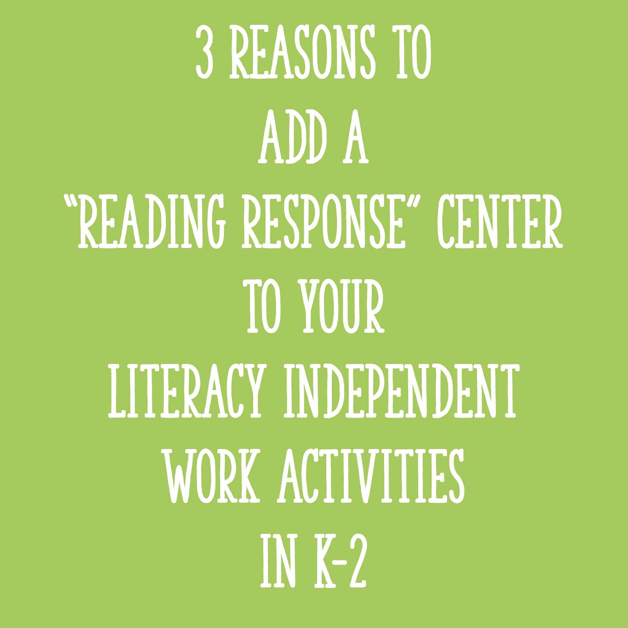 3 reasons to add a reading response center to your literacy