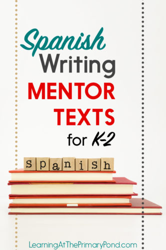 Teaching writing in Spanish? Here are some lists of great mentor texts!