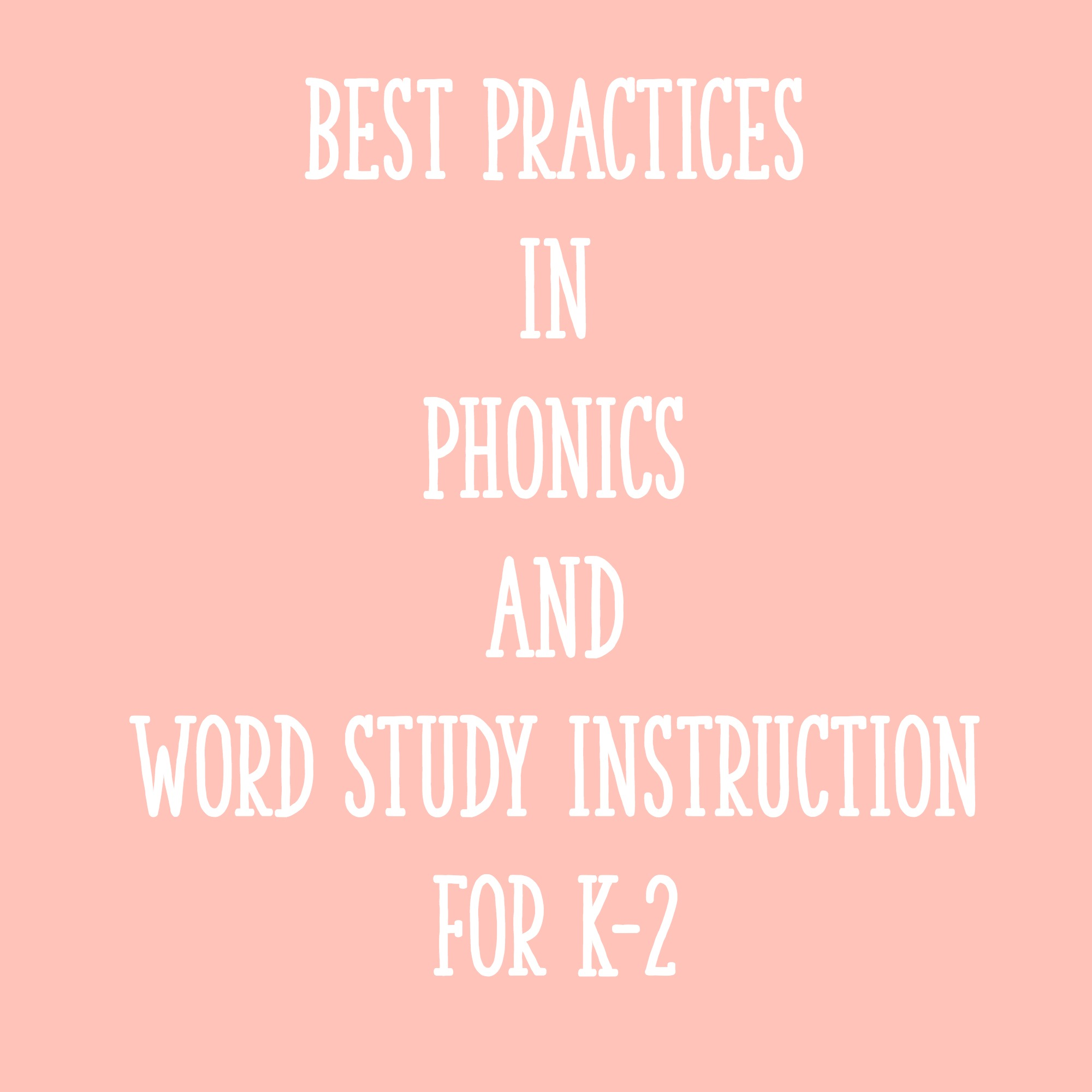 Best Practices in Phonics and Word Study Instruction for K-2 ...