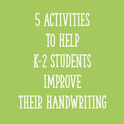 5 Activities to Help K-2 Students Improve Their Handwriting