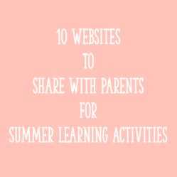 10 Websites to Share with Parents for Summer Learning Activities