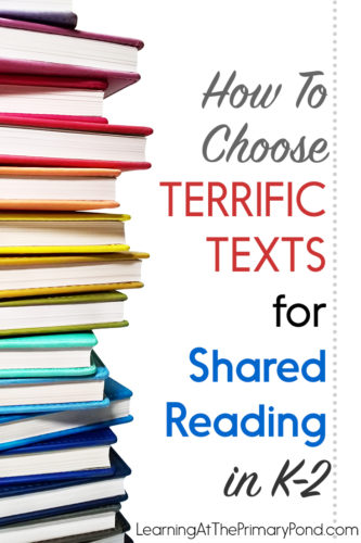 Read this blog post with tips for choosing shared reading books in Kindergarten, first, and second grade!