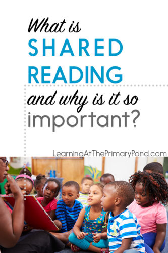 Do you use shared reading in your Kindergarten, first grade, or second grade classroom? Learn more about shared reading in this blog post!