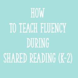 How to Teach Fluency During Shared Reading (K-2)