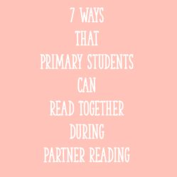 7 Ways Primary Students Can Read Together During Partner Reading