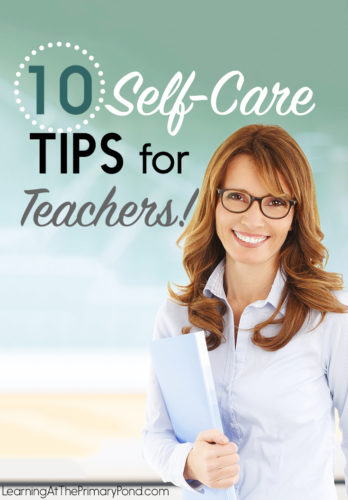 Teaching can be such a rewarding profession - but it's also HARD. Learn 10 tips for taking care of yourself in this blog post!