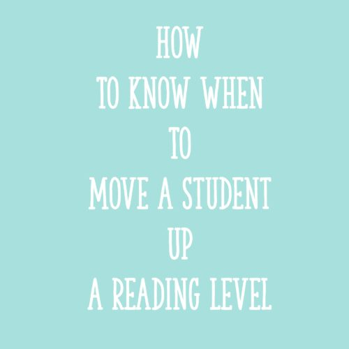 How to Know When to Move a Student Up a Reading Level