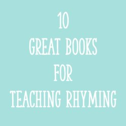 10 Great Books for Teaching Rhyming