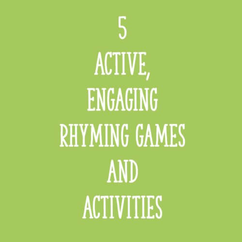 5 Active, Engaging Rhyming Games and Activities