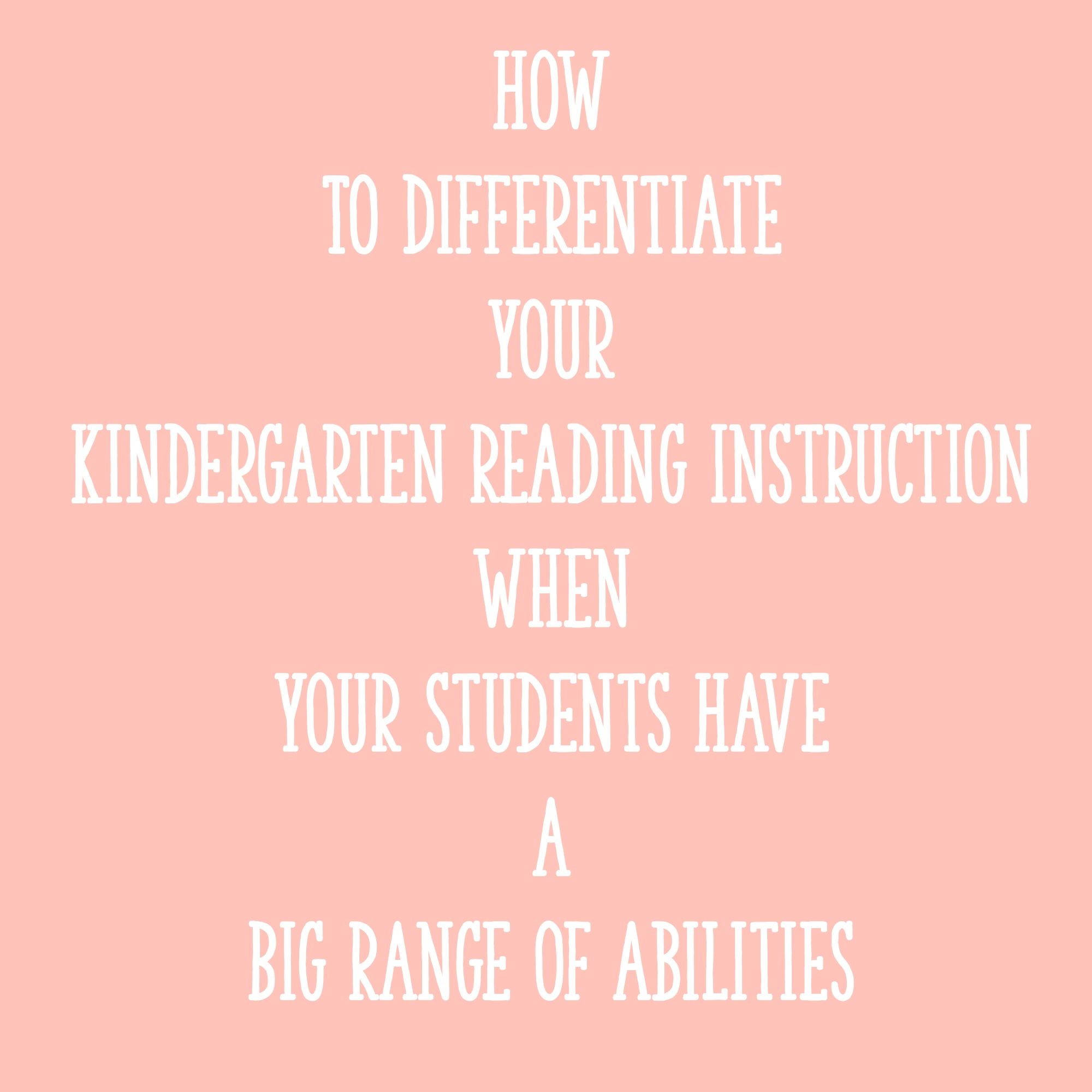 How To Differentiate Your Kindergarten Reading Instruction When Your