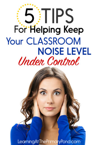 Are your students too chatty or noisy? Read this post for 5 tips to help keep your classroom noise level under control!