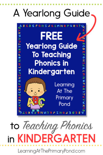 Wondering how to teach phonics in Kindergarten? This post takes you through the entire YEAR and has a freebie you can download!