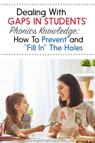 Gaps in phonics knowledge are super common but can cause some big problems. This post has a video with tips for preventing and addressing gaps in students' phonics knowledge!