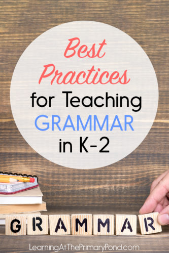 Want your grammar activities and grammar lessons to be super effective? Read this post to learn how to teach grammar in Kindergarten, first grade, and second grade!